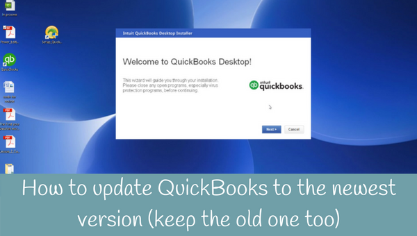 How to update QuickBooks to the newest version (keep the old version too)